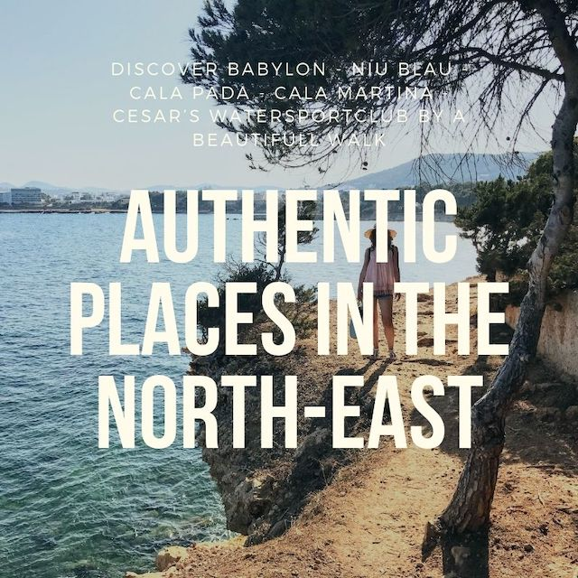 Authentic places in the North-East of Ibiza